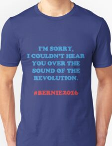 Bernie Sanders - The Revolution  Unisex T-Shirt