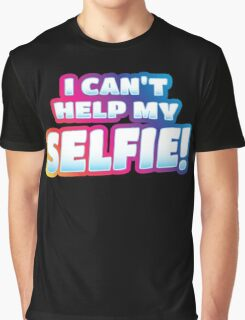 I can't help my SELFIE!  Graphic T-Shirt