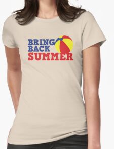 BRING BACK SUMMER! with beach ball Womens Fitted T-Shirt