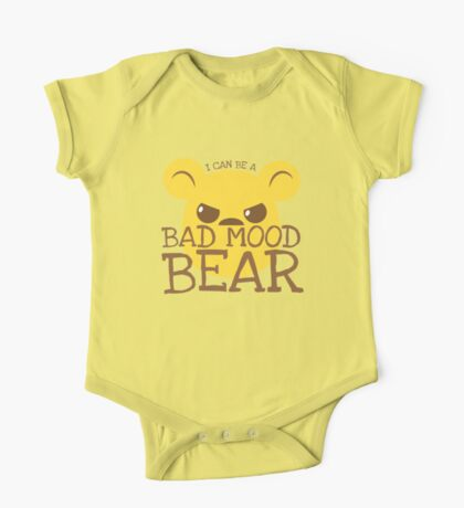 I can be a BAD MOOD BEAR One Piece - Short Sleeve