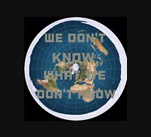 Flat earth what we don't know Unisex T-Shirt
