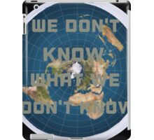 Flat earth what we don't know iPad Case/Skin