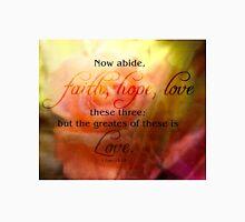 faith hope love-1 Cor. 13:13 Unisex T-Shirt