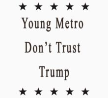 Young Metro Don't Trust Trump One Piece - Long Sleeve