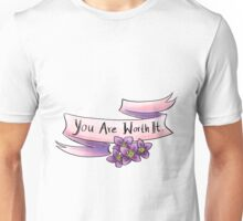 You are worth it Unisex T-Shirt