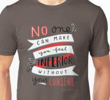 no one can make you beel inferior wit hout yur consent Unisex T-Shirt