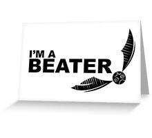I'm a Beater Black Greeting Card