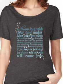 A Dream is a Wish Women's Relaxed Fit T-Shirt