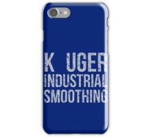 Seinfeld: Kruger Industrial Smoothing...K-Uger! iPhone Case/Skin