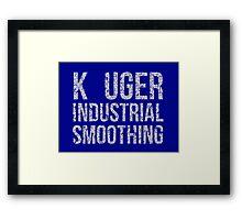Seinfeld: Kruger Industrial Smoothing...K-Uger! Framed Print