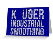 Seinfeld: Kruger Industrial Smoothing...K-Uger! Greeting Card