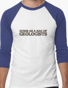Dumb as a bag of geologists Men's Baseball ¾ T-Shirt