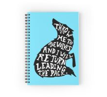 Throw Me to the Wolves Spiral Notebook