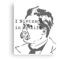 I Nietzsche in My life Canvas Print