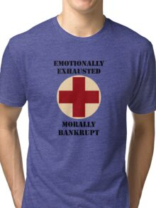 Emotionally Exhausted and Morally Bankrupt Tri-blend T-Shirt
