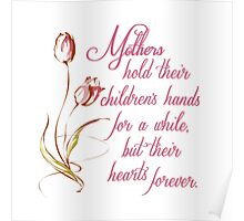 Mothers hold their children's hands... Poster