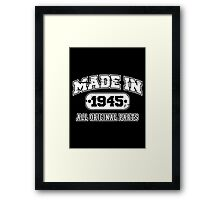 made 1945 Framed Print