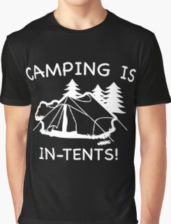 Camping Is In Tents Graphic T-Shirt