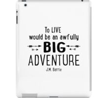 Live is A Big Adventure iPad Case/Skin