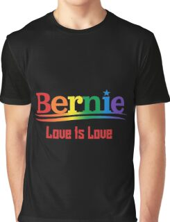 Bernie Rainbow - Love Is Love Graphic T-Shirt