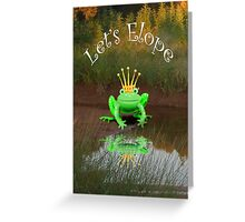 Let's elope, green frog with crown Greeting Card