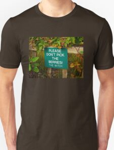 Don't pick the berries! T-Shirt