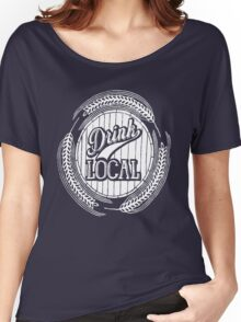 Drink Local Women's Relaxed Fit T-Shirt