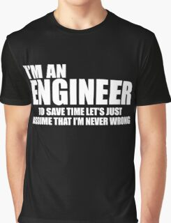 Engineers Are Never Wrong Graphic T-Shirt