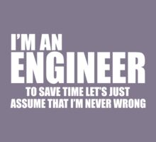 Engineers Are Never Wrong Kids Tee