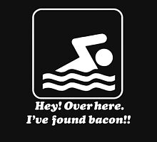 Hey Over Here I've Found Bacon Unisex T-Shirt