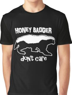 Honey Badger Don't Care Graphic T-Shirt