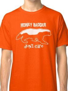 Honey Badger Don't Care Classic T-Shirt