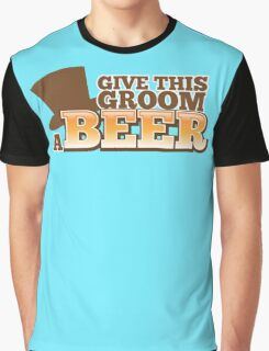 Give this Groom a Beer with top hat for weddings Graphic T-Shirt