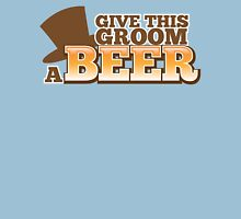 Give this Groom a Beer with top hat for weddings Unisex T-Shirt