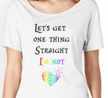Let's get one thing straight... Women's Relaxed Fit T-Shirt
