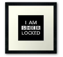 I AM SHER - LOCKED Framed Print