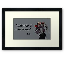 Balance is weakness Framed Print