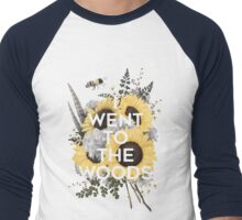 I Went to the Woods Men's Baseball ¾ T-Shirt