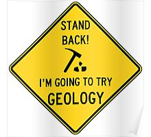 Stand Back! I'm going to try Geology Poster