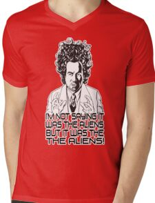 Im Not Saying It Was The Aliens... BUT Mens V-Neck T-Shirt