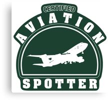 Aviation spotter certified Canvas Print