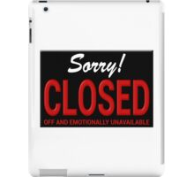 Closed Off and Emotionally Unavailable iPad Case/Skin