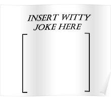 Witty joke t-shirt Poster