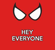 Spiderman - Hey Everyone Unisex T-Shirt