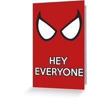 Spiderman - Hey Everyone Greeting Card