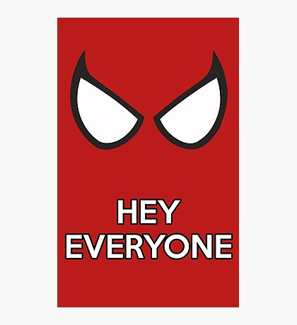 Spiderman - Hey Everyone Photographic Print