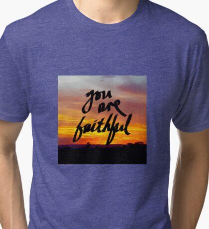 You Are Faithful Tri-blend T-Shirt