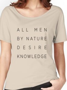 All men by nature desire knowledge Women's Relaxed Fit T-Shirt