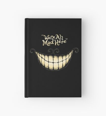 Alice-We're all mad here Hardcover Journal