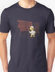 Romans go home! Unisex T-Shirt